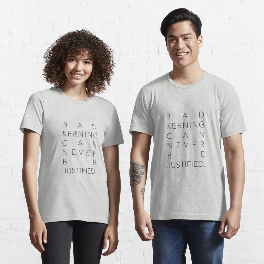 Bad Kerning Essential T-Shirt