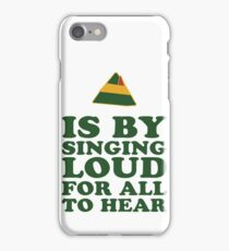 The Best Way To Spread Holiday Cheer, Is By Singing Loud For All To Hear 2/2 iPhone Case/Skin