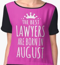 THE BEST LAWYERS ARE BORN IN AUGUST Chiffon Top