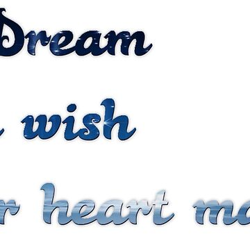 A dream is a wish your heart makes by Awendela