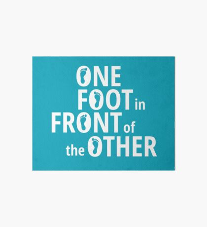 One Foot In Front Of The Other - White Art Board