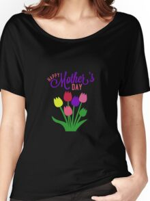 Happy Mothers Day Women's Relaxed Fit T-Shirt