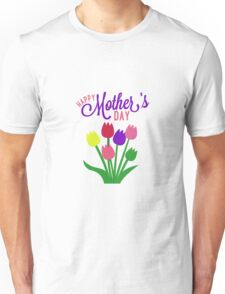 Happy Mothers Day Unisex T-Shirt