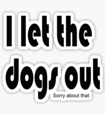 Let the dogs out Sticker