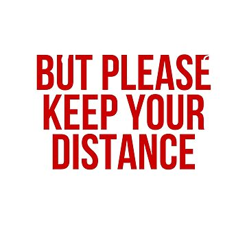 KEEP YOUR DISTANCE by mzneg
