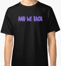 And we back   Chance the Rapper Classic T-Shirt