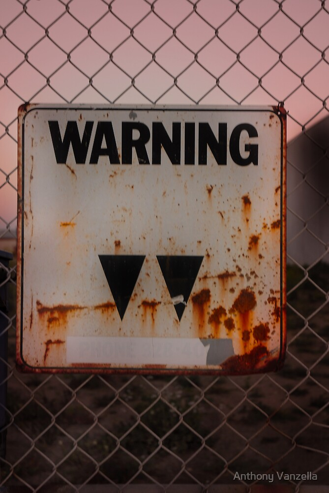 warning sign by Anthony Vanzella