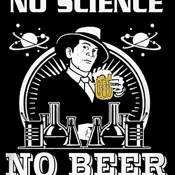 No Science, No Beer by pageo