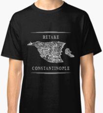 Retake Constantinople Classic T-Shirt