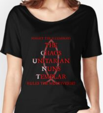 Forget The Illuminati The Chaos Unitarian Nuns Templar Rule Women's Relaxed Fit T-Shirt