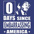 trump embarrassing america by EthosWear