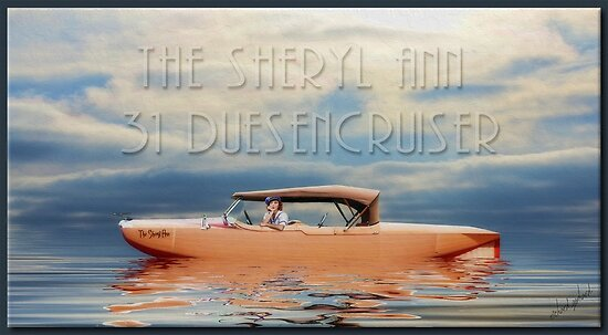 The Sheryl Ann 31 Duesencruiser  by Richard  Gerhard