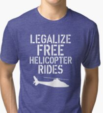 Free Helicopter Rides Tri-blend T-Shirt