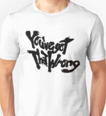 You've Got That Wrong! (W/out Naegi) T-Shirt