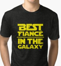 Best Fiance in the Galaxy Tri-blend T-Shirt