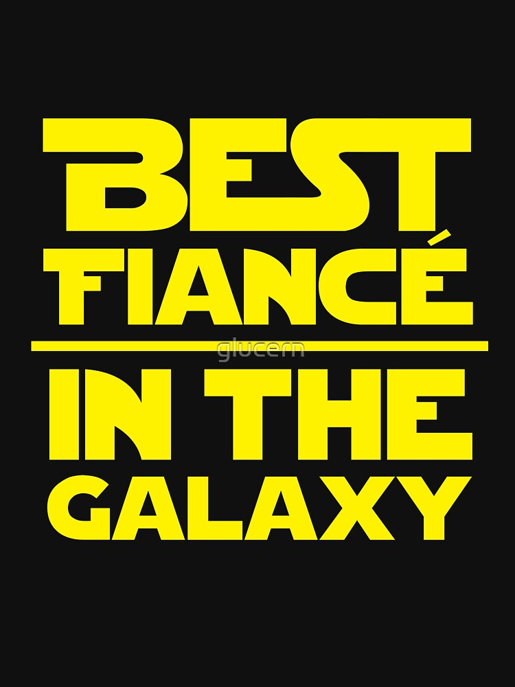 Best Fiance in the Galaxy | Unisex T-Shirt