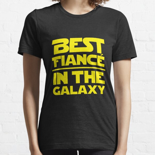 Best Fiance in the Galaxy Essential T-Shirt
