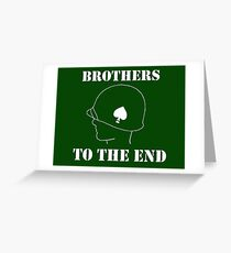 Brothers to the end Greeting Card
