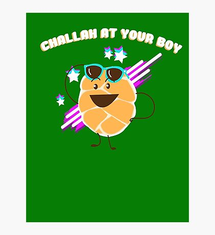 Challah at Your Boy Photographic Print