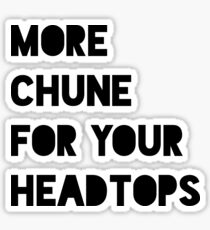 Drake - More Chune For Your Headtops Sticker