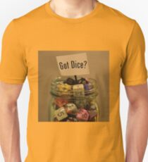 Got Dice? Unisex T-Shirt