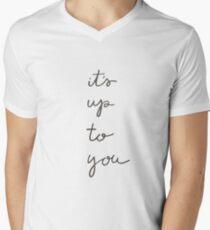 Up To You Mens V-Neck T-Shirt