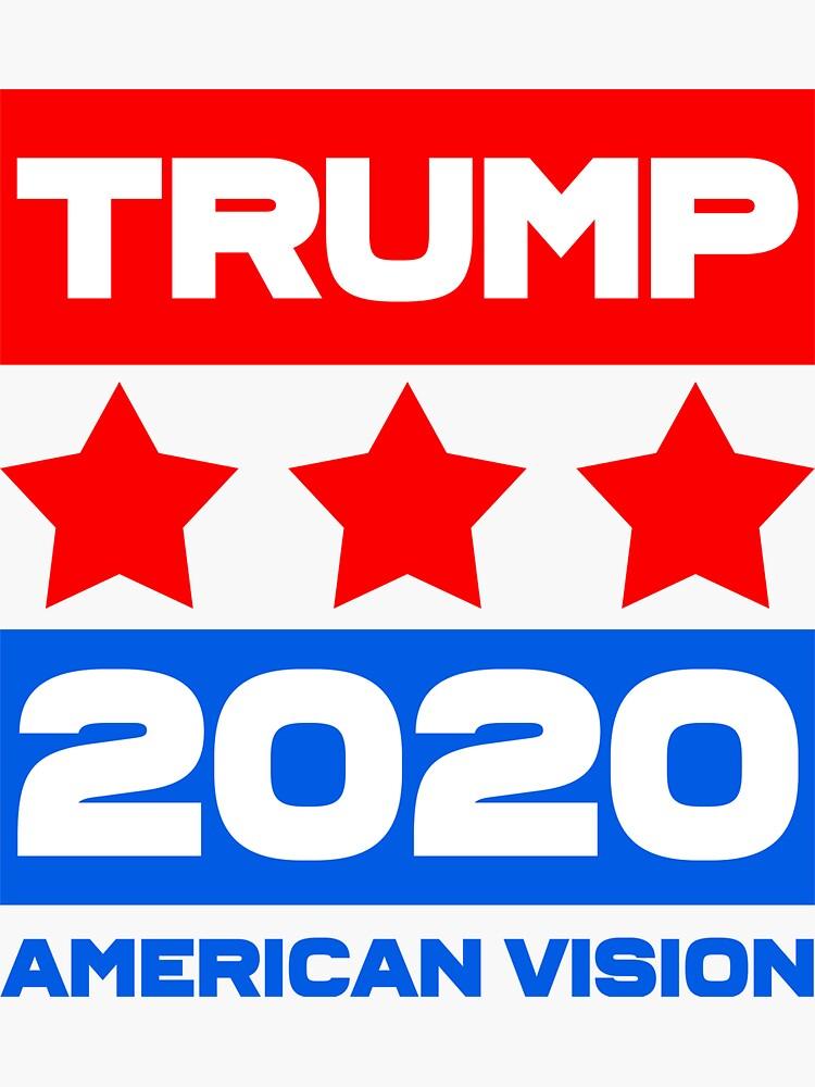 TRUMP 2020 - American Vision by CentipedeNation