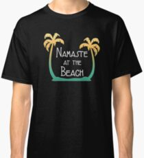 "Funny Summer Time ""Namaste At The Beach""  Classic T-Shirt"