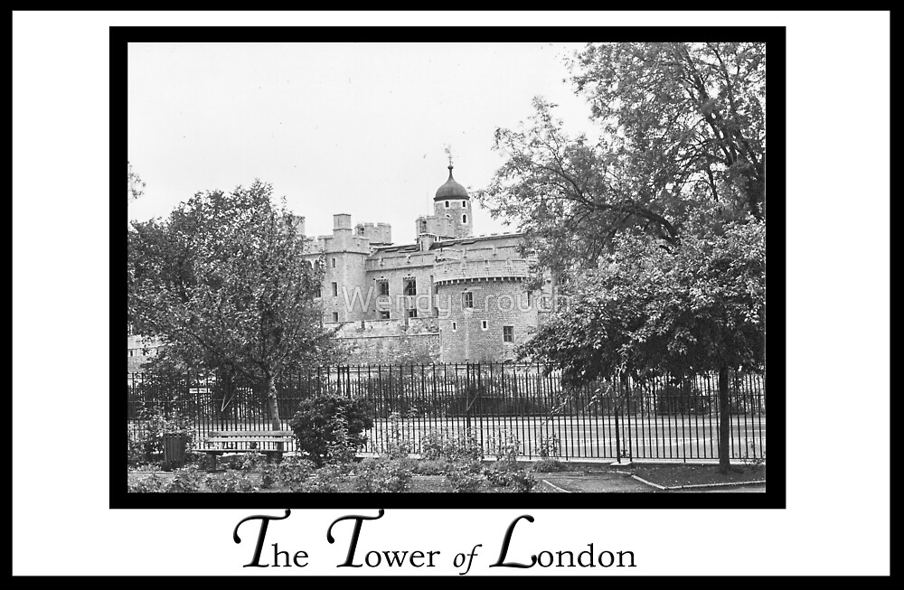 The Tower of London by Wendy Crouch