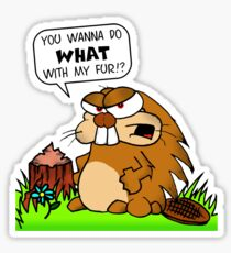 You Wanna Do What With My Fur?!?!?! Sticker