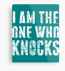 I Am The One Who Knocks -6 Metal Print