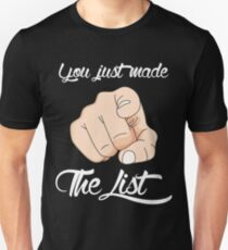 You Just Made The List Unisex T-Shirt