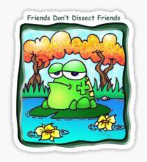 Friends Don't Dissect Friends Sticker