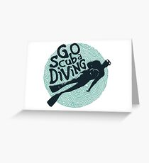 Go Scuba Diving Greeting Card