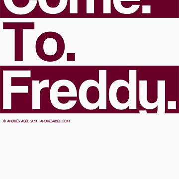 Freddy Says by andresabel