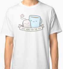 Just Here For The Tea Classic T-Shirt