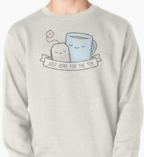 Just Here For The Tea Pullover