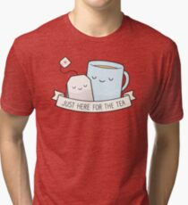 Just Here For The Tea Tri-blend T-Shirt
