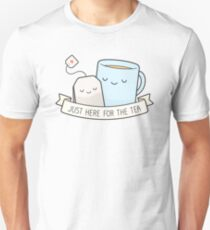 Just Here For The Tea Unisex T-Shirt