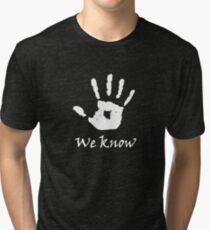 We Know Tri-blend T-Shirt