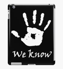We Know iPad Case/Skin