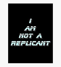 I am not a Replicant Photographic Print