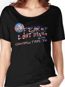 Fear And Loathing On The Campaign Trail '72 T-Shirt Women's Relaxed Fit T-Shirt