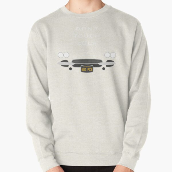 Don't Touch Lola Pullover Sweatshirt