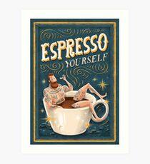 ESPRESSO YOURSELF Art Print