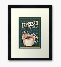 ESPRESSO YOURSELF Framed Print