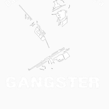 Damn Gangster by cluelesssoldier