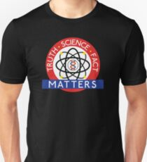 Truth, Science, Fact Matters Unisex T-Shirt