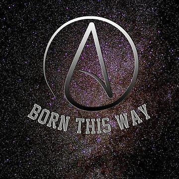 Atheist: Born This Way by HandbagMafia