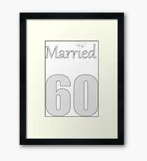 "funny design ""Married"" 60YRs by NewPleasure Framed Print"